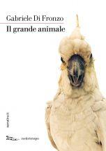 Il grande animale Gabriele Di Fronzo