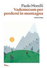 Vademecum per perdersi in montagna Paolo Morelli