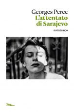 L'attentato di Sarajevo Georges Perec