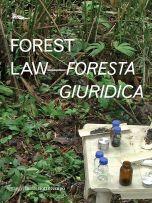 Forest Law / Foresta giuridica Paulo Tavares e Ursula Biemann