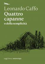 Quattro capanne Leonardo Caffo