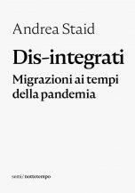 Dis-integrati Andrea Staid