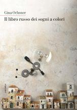 Il libro russo dei sogni a colori Gina Ochsner