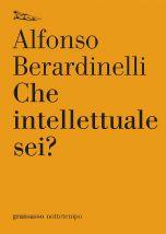 Che intellettuale sei? Alfonso Berardinelli
