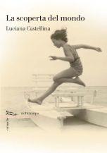 La scoperta del mondo Luciana Castellina