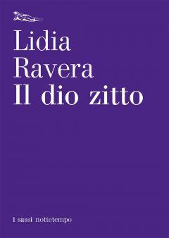 Il dio zitto Lidia Ravera