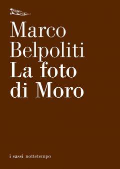 La foto di Moro Marco Belpoliti