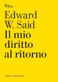Il mio diritto al ritorno Edward W. Said