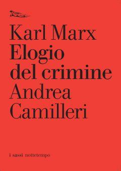 Elogio del crimine Karl Marx e Andrea Camilleri