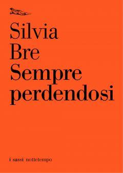 Sempre perdendosi Silvia Bre