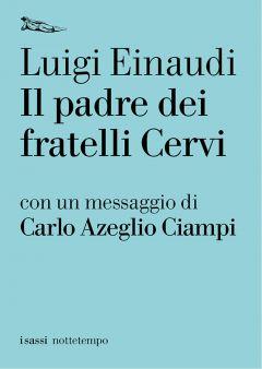 Il padre dei fratelli Cervi Luigi Einaudi