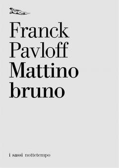 Mattino bruno Franck Pavloff