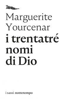 I trentatré nomi di Dio Marguerite Yourcenar