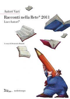 Racconti nella rete 2011 Autori Vari