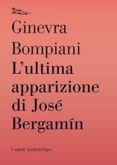 L'ultima apparizione di Jose Bergamin Ginevra Bompiani