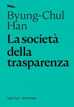 La società della trasparenza Byung-Chul Han