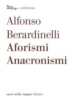Aforismi Anacronismi Alfonso Berardinelli