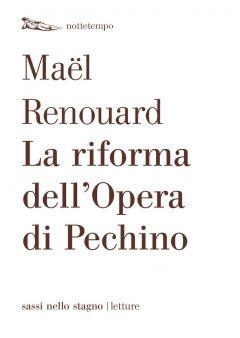 La riforma dell'Opera di Pechino Mael Renouard