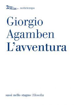 L'avventura Giorgio Agamben