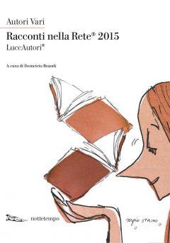 Racconti nella rete 2015 Autori Vari