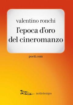L'epoca d'oro del cineromanzo Valentino Ronchi