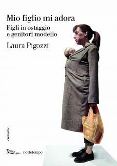 My child adores me Laura Pigozzi