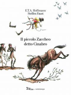 Il piccolo Zaccheo detto Cinabro E. T. A. Hoffmann