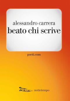 beato chi scrive Alessandro Carrera