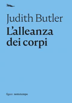 L'alleanza dei corpi Judith Butler