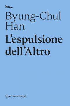 L'espulsione dell'Altro Byung-Chul Han