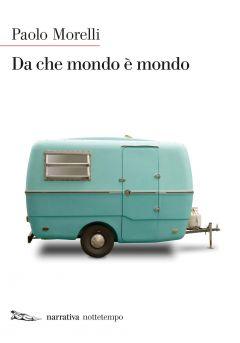 Da che mondo è mondo Paolo Morelli