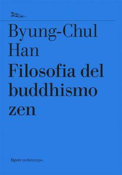 Filosofia del buddhismo zen Byung-Chul Han