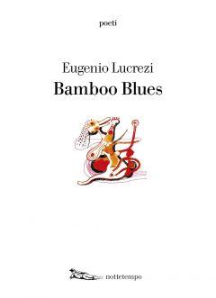 Bamboo Blues Eugenio Lucrezi