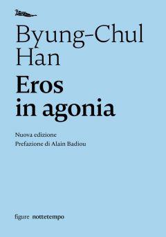 Eros in agonia Byung-Chul Han
