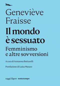 Il mondo è sessuato Geneviève Fraisse