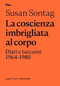 La coscienza imbrigliata al corpo Susan Sontag