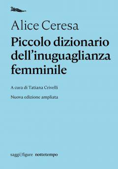 Piccolo dizionario dell'inuguaglianza femminile Alice Ceresa