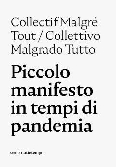 Piccolo manifesto in tempi di pandemia Collectif Malgré Tout