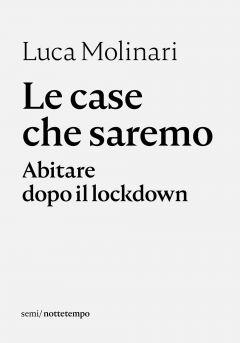 Le case che saremo Luca Molinari