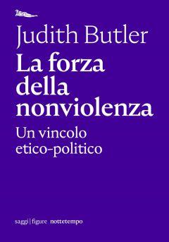 La forza della nonviolenza Judith Butler