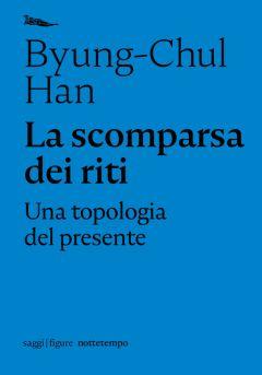 La scomparsa dei riti Byung-Chul Han