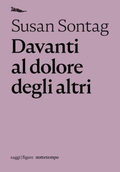 Davanti al dolore degli altri Susan Sontag