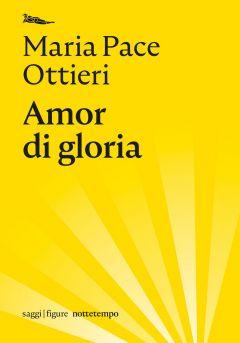 Amor di gloria Maria Pace Ottieri