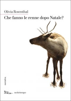 Che fanno le renne dopo Natale? Olivia Rosenthal