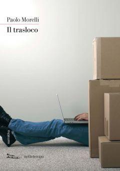 Il trasloco Paolo Morelli