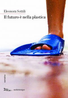 Il futuro è nella plastica Eleonora Sottili
