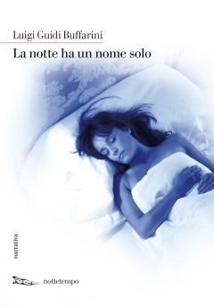 La notte ha un nome solo Luigi Guidi Buffarini
