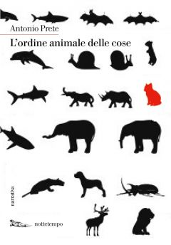 L'ordine animale delle cose Antonio Prete