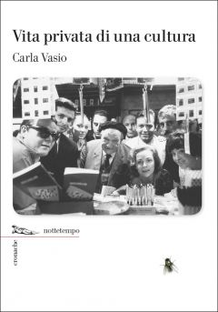 Vita privata di una cultura Carla Vasio