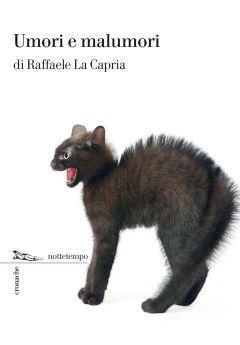 Umori e malumori Raffaele La Capria
